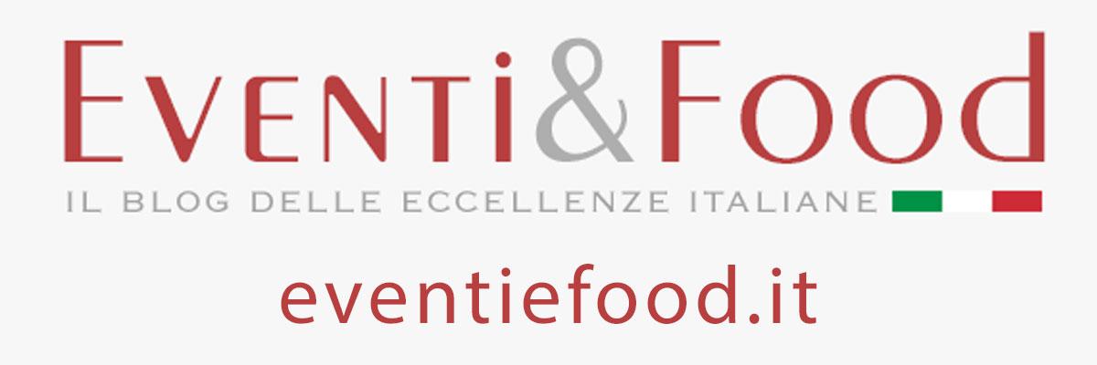Eventi&Food il blog delle eccellenze italiane